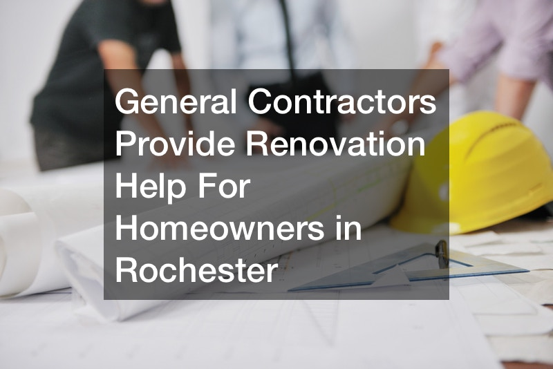 General Contractors Provide Renovation Help For Homeowners in Rochester