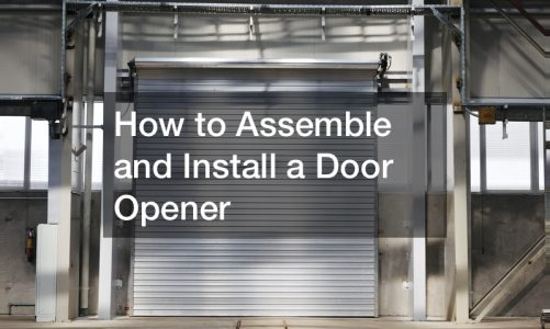 How to Assemble and Install a Door Opener