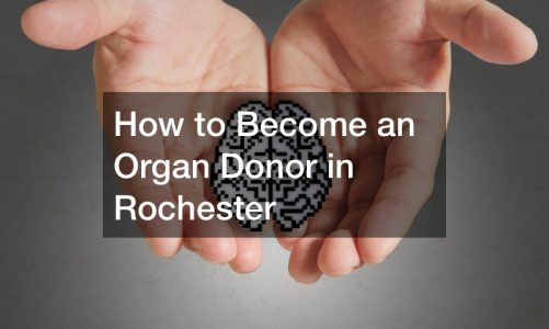How to Become an Organ Donor in Rochester