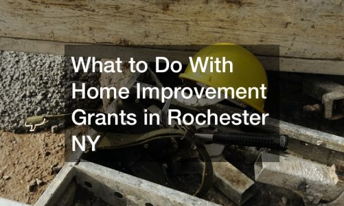 What to Do With Home Improvement Grants in Rochester NY
