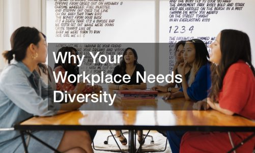 Why Your Workplace Needs Diversity