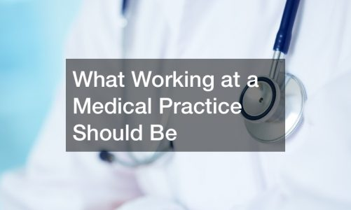 What Working at a Medical Practice Should Be